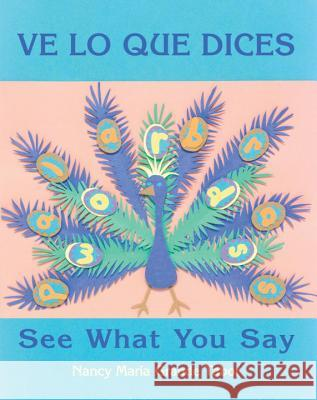 Ve Lo Que Dices / See What You Say Nancy Maria Grande Tabor 9781570913761 Charlesbridge Publishing