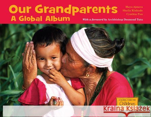 Our Grandparents: A Global Album Maya Ajmera 9781570914584