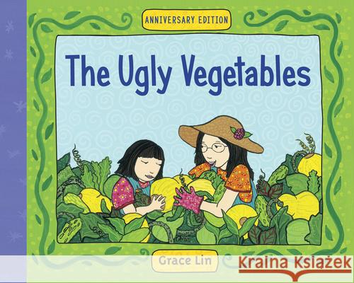 The Ugly Vegetables Grace Lin 9781570914911