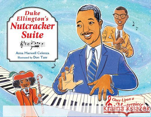 Duke Ellington's Nutcracker Suite Anna Harwell Celenza Don Tate 9781570917011
