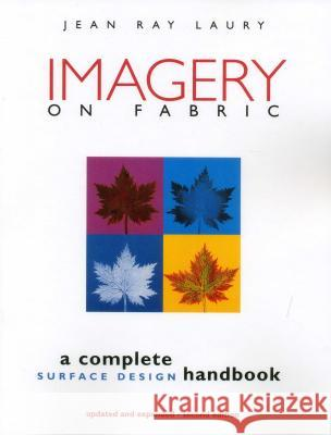 Imagery on Fabric Jean Ray Laury Sally Lanzarotti Lee Jonsson 9781571200341