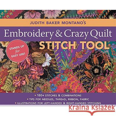 Judith Baker Montano's Embroidery and Crazy Quilt Stitch Tool Judith Montano 9781571205339