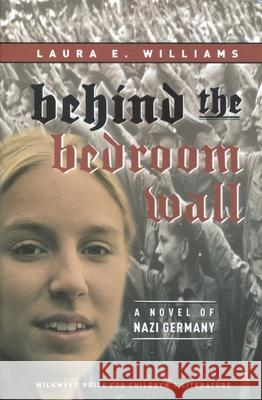 Behind the Bedroom Wall Laura E. Williams A. Nancy Goldstein 9781571316585