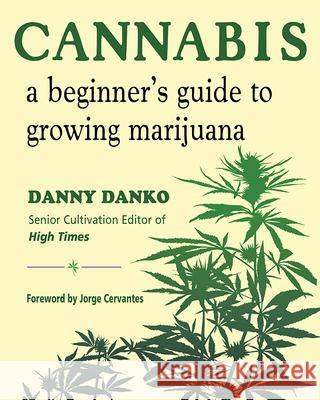 Cannabis A Beginners Guide To Growing Marijuana