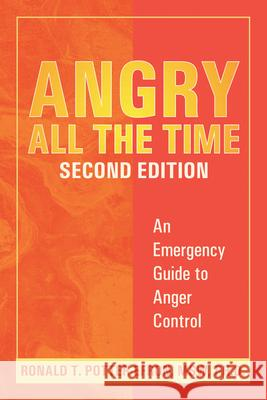 Angry All the Time: An Emergency Guide to Anger Control Ronald T. Potter-Efron 9781572243927