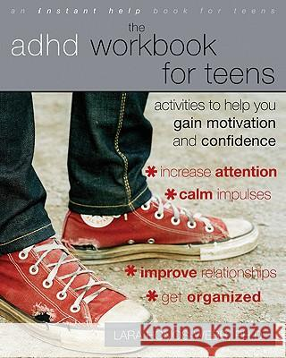 The ADHD Workbook for Teens: Activities to Help You Gain Motivation and Confidence Lara Honos-Webb 9781572248656