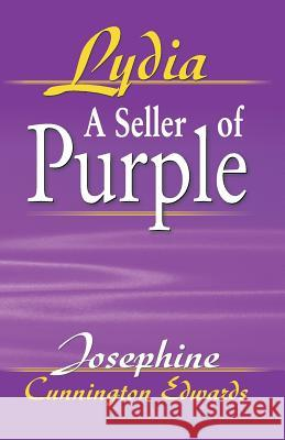 Lydia, a Seller of Purple Josephine Cunnington Edwards 9781572583511
