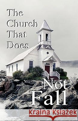 The Church That Does Not Fall Lee Roy Holmes 9781572586109