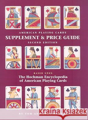 The Hochman Encyclopedia of American Playing Cards Supplement & Price Guide  9781572813106