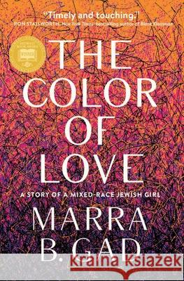 The Color of Love: A Memoir of a Mixed-Race Jewish Girl Marra Gad 9781572842755