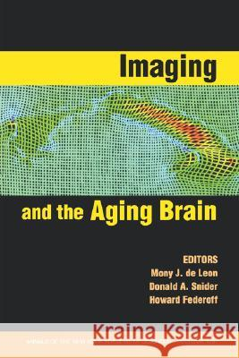 Imaging and the Aging Brain, Volume 1097 Mony D Mony J. d Mony J. d 9781573316590