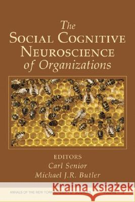 The Social Cognitive Neuroscience of Organizations, Volume 1118 Carl Senior Michael Butler 9781573316989