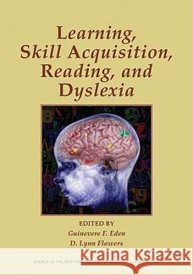 Skill Acquisition, Reading, and Dyslexia: 25th Rodin Remediation Conference, Volume 1145 Guinevere F. Eden D. Lynn Flowers 9781573317023