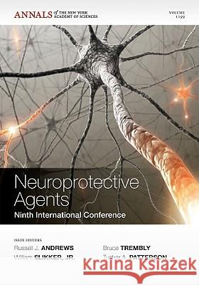 Neuroprotective Agents: Ninth International Conference, Volume 1199 Russell J. Andrews William Slikker Jr Bruce Trembly 9781573317771
