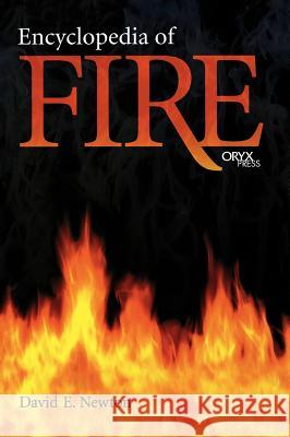 Encyclopedia of Fire David E. Newton 9781573563024