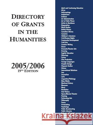 Directory of Grants in the Humanities, 2005/2006, 19th Edition Grants Program                           Oryx Press 9781573566162