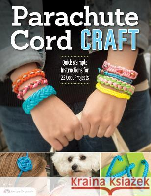 Parachute Cord Craft: Quick & Simple Instructions for 22 Cool Projects Pepperell Company 9781574213713