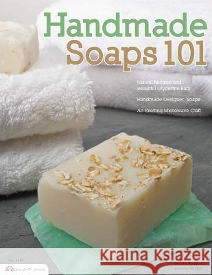 Handmade Soaps 101 Suzanne McNeill 9781574214390