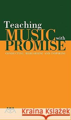 Teaching Music with Promise: Conducting, Rehearsing and Inspiring Peter Loel Boonshaft 9781574631128