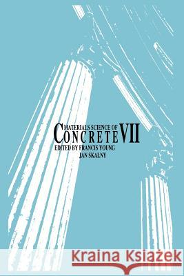 Materials Science of Concrete VII Young                                    Skalny                                   Francis Young 9781574982107 John Wiley & Sons