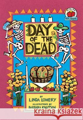 Day of the Dead Linda Lowery Barbara Knutson 9781575055817