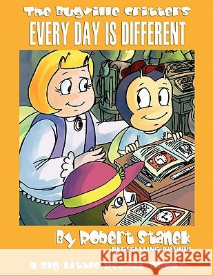 Every Day Is Different (Bugville Critters #22, a Learning Adventure) Robert Stanek 9781575451800