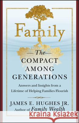 Family: The Compact Among Generations James E., Jr. Hughes 9781576600245