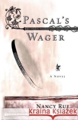 Pascal's Wager Nancy N. Rue 9781576738269 Multnomah Publishers