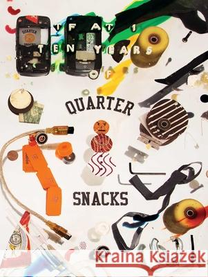 TF at 1: 10 Years of Quartersnacks Quartersnacks 9781576877869
