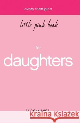 Every Teen Girl's Little Pink Book Cathy Bartel 9781577947929