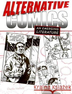 Alternative Comics : An Emerging Literature Charles Hatfield 9781578067190