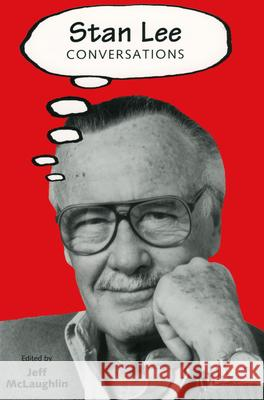 Stan Lee: Conversations Jeff McLaughlin 9781578069859