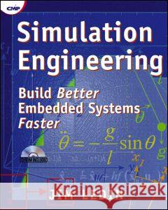 Simulation Engineering : Build Better Embedded Systems Faster Jim Ledin 9781578200801