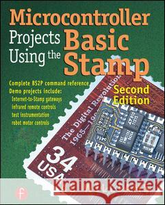 Microcontroller Projects Using the Basic Stamp Al Williams 9781578201013