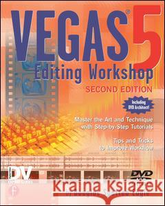 Vegas 5 Editing Workshop [With DVD] Douglas Spotte 9781578202577