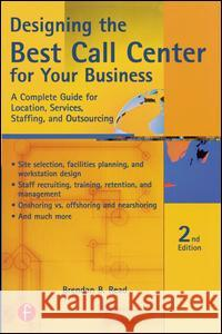 Designing the Best Call Center for Your Business, 2nd Edition Brendan B. Read 9781578203130