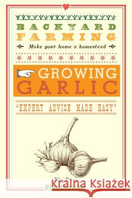 Backyard Farming: Growing Garlic: