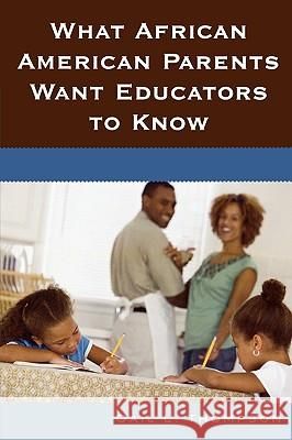 What African American Parents Want Educators to Know Gail Thompson 9781578867431