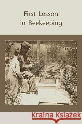 First Lessons in Beekeeping C. P. Dadant 9781578987979