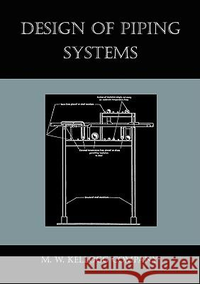 Design of Piping Systems M. W. Kellog 9781578988235