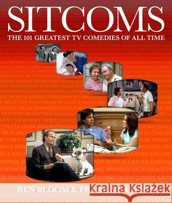 Sitcoms: The 101 Greatest TV Comedies of All Time Ken Bloom Frank Vlastnik Dick Va 9781579127527