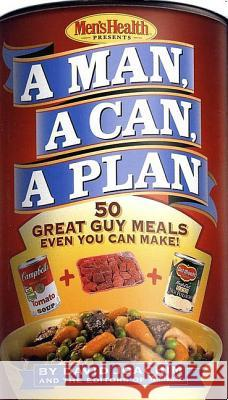A Man, a Can, a Plan: 50 Great Guy Meals Even You Can Make David Joachim 9781579546076