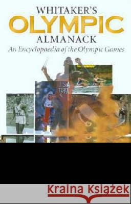 Whitaker's Olympic Almanack: An Encyclopedia of the Olympic Games Stan Greenberg 9781579581367