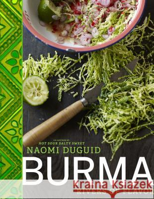 Burma: Rivers of Flavor Naomi Duguid 9781579654139