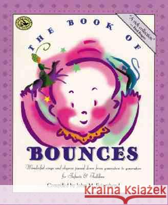The Book of Bounces: Wonderful Songs and Rhymes Passed Down from Generation to Generation for Infants & Toddlers John M. Feierabend 9781579990558