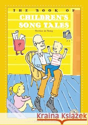 The Book of Children's Song Tales Compiled By John M. Feierabend Tim Caton John M. Feierabend 9781579992132