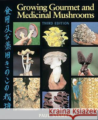 Growing Gourmet & Medicinal Mush Paul Stamets 9781580081757