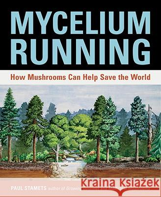 Mycelium Running Paul Stamets 9781580085793