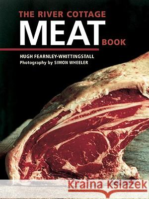 The River Cottage Meat Book Hugh Fearnley-Whittingstall Simon Wheeler 9781580088435