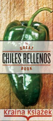 The Great Chiles Rellenos Book Janos Wilder 9781580088541